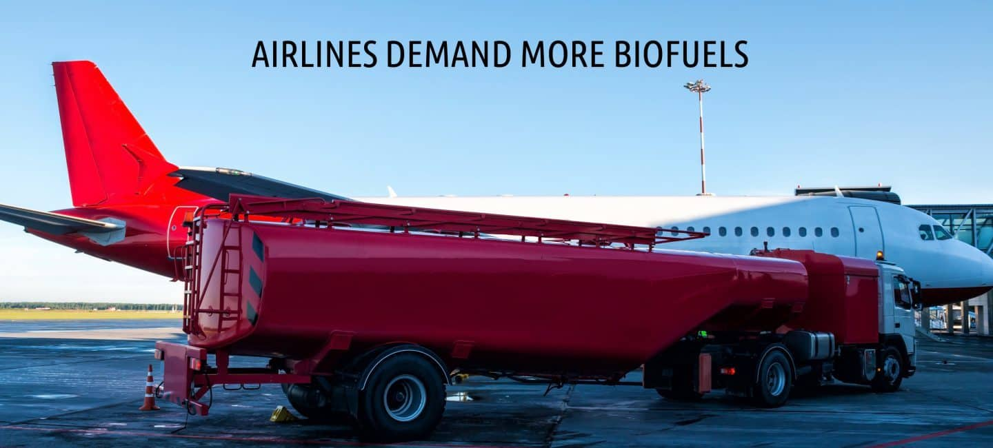 Airlines demand more biofuels